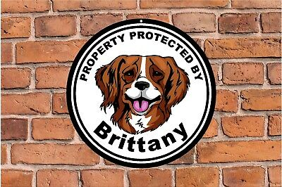 Property protected by Brittany dog home fence yard round aluminum metal sign #C