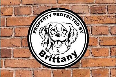 Property protected by Brittany dog home fence yard round aluminum metal sign