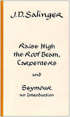 Raise High the Roof Beam, Carpenters,HB,J.D. Salinger - NEW