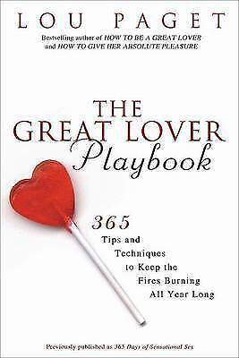 The Great Lover Playbook: 365 Sexual Tips and Techniques to Keep the Fires Burn