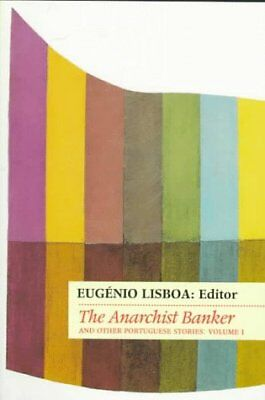 Portuguese Short Fiction: Vol. 1: The Anarchist Banker v. 1 (From the Portugues
