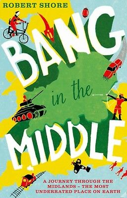Bang in the Middle (Paperback), Shore, Robert, 9780007524426
