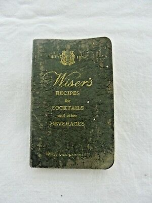 Vintage Wiser's Recipes for Cocktails and Other Beverages - Montreal Que.