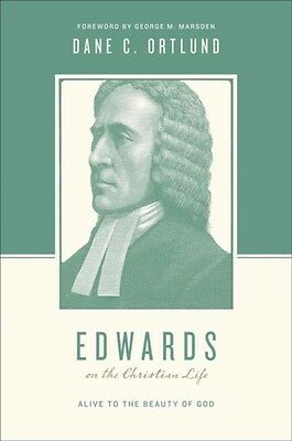 Edwards on the Christian Life (Theologians on the Christian Life) (Paperback), .
