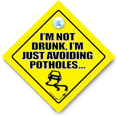 I'm not Drunk I'm Avoiding POTHOLES Car Sign, Suction Cup Car Sign,Joke Car Sign