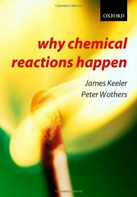Why Chemical Reactions Happen,James Keeler