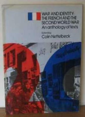 War and Identity: French and the Second World War - An Anthology of Texts (Met,