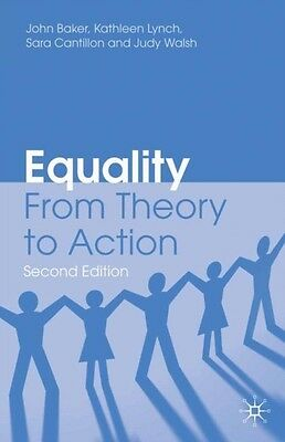 Equality: From Theory to Action (Paperback), Baker, John, Lynch, Kathleen, Cant.