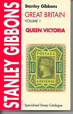 Stanley Gibbons Great Britain Specialised Catalogues: Queen Victoria: Volume 1.