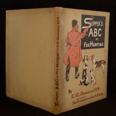 1903 Slippers ABC of Fox Hunting Illustrated First Edition E O E Somerville