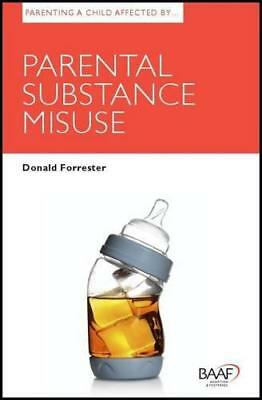 Parenting a Child Affected by Parental Substance Misuse (Parenting Matters) by D