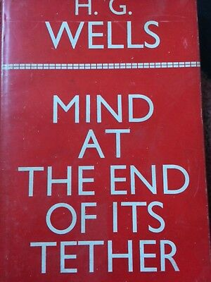 Mind at the end of its tether h g Wells book 1945 1st edition hardback