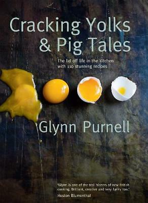 Cracking Yolks & Pig Tales: The lid off life in , Glynn Purnell, New