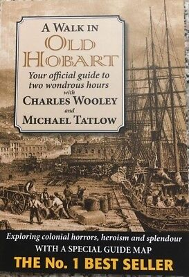 A WALK IN OLD HOBART Your Official Guide to Two Wondrous Hours