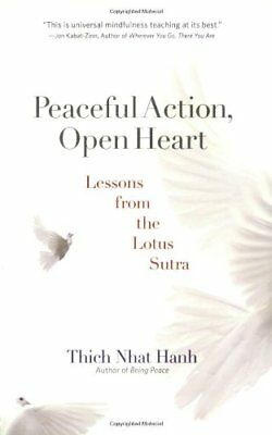 Peaceful Action, Open Heart: Lessons from the Lotus Sutra by Hanh, Thich Nhat |