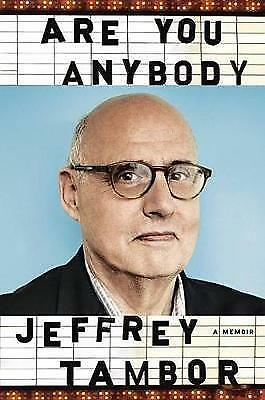 Are You Anybody: A Memoir by Jeffrey Tambor, NEW Book, FREE & FAST Delivery, (Ha