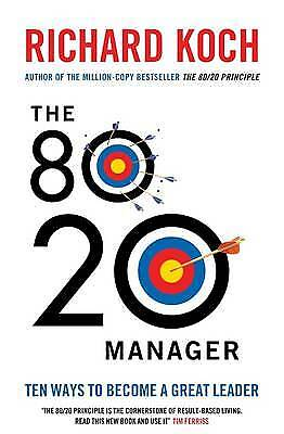The 80/20 Manager: Ten ways to become a great le, Koch, Richard, New