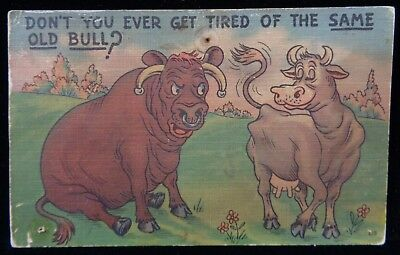 Vintage POSTCARD of DON'T YOU GET TIRED OF THE SAME OLD BULL? Cartoon (TH1379)