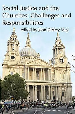 Social Justice and the Churches: Challenges and Responsibilities by John D'Arcy