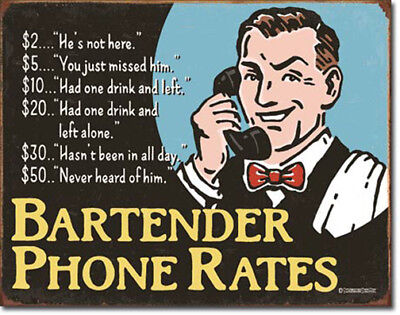 Bartender Phone Call Rates Drinking Beer Alcohol Humor Metal Sign