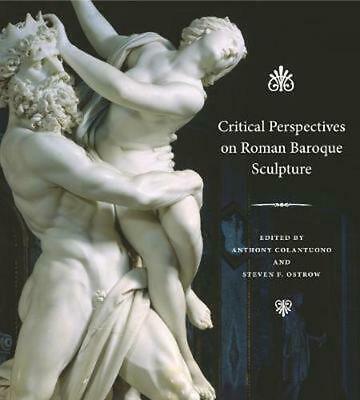 Critical Perspectives on Roman Baroque Sculpture by Anthony Colantuono Paperback
