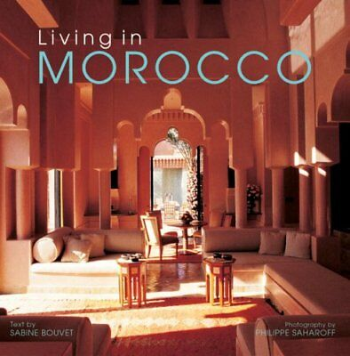 Living in Morocco Bouvet, Sabine and Saharoff, Philippe