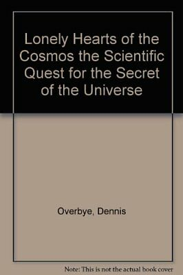Lonely Hearts of the Cosmos the Scientific Quest for the Secret of the Universe