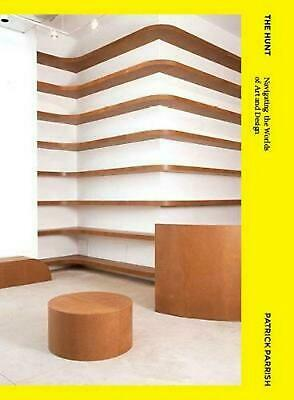 The Hunt: Navigating the Worlds of Art and Design by Patrick Parrish Paperback B
