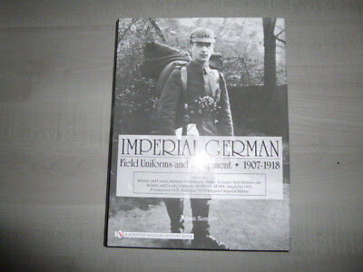 Imperial German Field Uniforms and Equipment 1907-1918: Volume 2