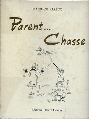 Eo Chasse + Illustrations Animalières + Maurice Parent : Parent...chasse