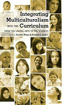 Integrating Multiculturalism into the Curriculum: From the Liberal Arts to the S