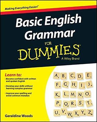 Basic English Grammar For Dummies (For Dummies (Language & Literature)) by Woods