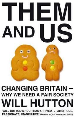 Them And Us: Changing Britain - Why We Need a Fair Society by Will Hutton | Pape
