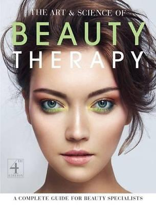 The Art and Science of Beauty Therapy: A Complete Guide for Beauty Specialists b