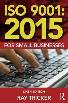ISO 90012015 FOR SMALL BUSINESSES, Tricker, Ray, 9781138025837