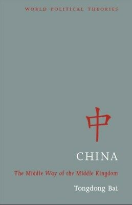 CHINA THE THE MIDDLE WAY OF THE MIDDLE K, Bai, Tongdong, 97817803...