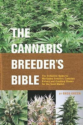The Cannabis Breeder's Bible: The Definitive Guide to Marijuana Genetics Cann...