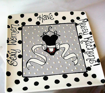 "Carrie Wroot plate hand painted ""Sexy women have messy Kitchens"" 8 x 8"