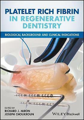 Platelet Rich Fibrin in Regenerative Dentistry: Biological Background and Clinic