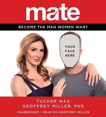 Mate : A Man's Guide to the World of Sex and Dating by Geoffrey Miller and...