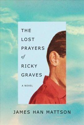 The Lost Prayers of Ricky Graves by James Han Mattson (2017, Paperback)