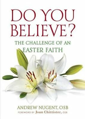Do You Believe? : The Challenge of an Easter Faith by Andrew Nugent (2015,...