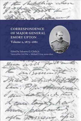 Voices of the Civil War: Correspondence of Major General Emory Upton, Vol. 2,...