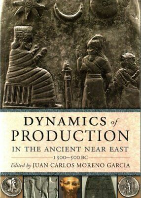 Dynamics of Production in the Ancient near East (2016, Paperback)