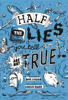 Half the Lies You Tell Are Not True by Dave Paddon 9781927917152