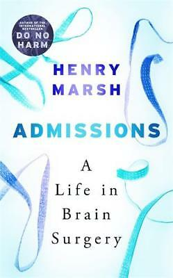 Admissions: A Life in Brain Surgery, Marsh, Henry, New