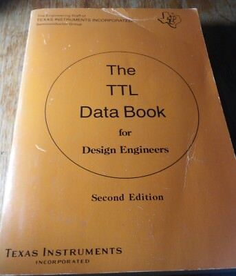 The TTL Data Book for Design Engineers by Texas Instruments Second Edition 1981