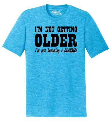 Mens I'm Not Getting Older Becoming Classic Tri-Blend Tee Dad Mom Birthday