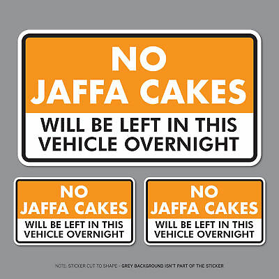 3 x No Jaffa Cakes Left In This Vehicle Overnight Stickers Van HGV - SKU2842