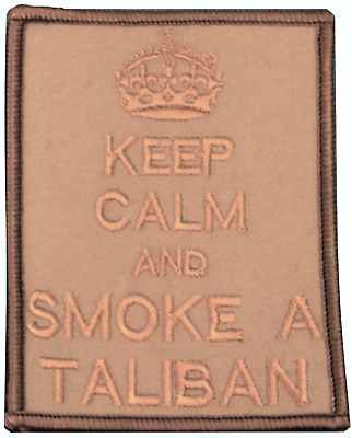 British Armed Forces 'Keep Calm And Smoke A Taliban' Embroidered Patch